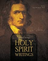 Edward Irving's Holy Spirit Writings