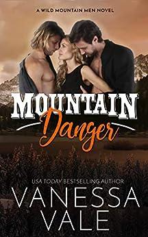 Mountain Danger (Wild Mountain Men Book 4) by [Vale, Vanessa]