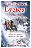 NORTH FACE The Other Side of Everest: Climbing the North Face Through the Killer Storm