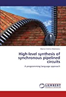 High-Level Synthesis of Synchronous Pipelined Circuits