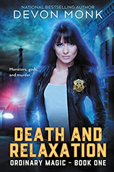 Death and Relaxation (Ordinary Magic Book 1) by [Monk, Devon]