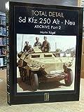 Sd. Kfz 250 Alt-Neu: v.3,Pt.2: Archive (Archive S.)