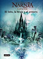 El Leon La Bruja Y El Guardarropa / The Lion, The Witch, and the Wardrobe (Cronicas de Narnia)
