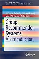 Group Recommender Systems: An Introduction (SpringerBriefs in Electrical and Computer Engineering)