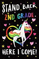 Stand Back 2nd Grade Here I Come Notebook Unicorn Rainbow: Cute Wide-Lined Notebook for School Girl Kids
