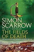 The Fields of Death (Wellington and Napoleon Quartet) by Simon Scarrow(2010-11-01)
