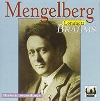 The William Mengelberg Legacy, Vol.II Mengelberg conducts Brahms