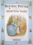 Selected Tales from Beatrix Potter: The Tale of Peter Rabbit;the Tale of Timmy Tiptoes;the Tale of the Pie And the Patty-Pan;the Tale of Johnny Town-Mouse (Special Sales)