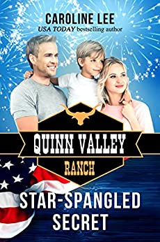 Star-Spangled Secret (Quinn Valley Ranch Book 20) by [Lee, Caroline]
