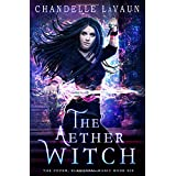 The Aether Witch (The Coven: Elemental Magic)