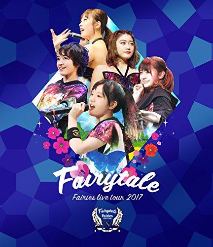 フェアリーズ LIVE TOUR 2017 -Fairytale-(Blu-ray Disc)