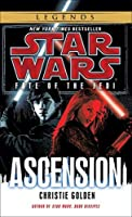 Star Wars: Fate of the Jedi - Ascension (Star Wars: Fate of the Jedi - Legends) by Christie Golden(2012-11-27)