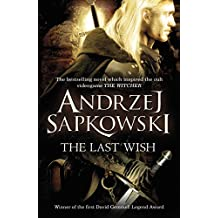 The Last Wish: Short Stories 1: Introducing the Witcher