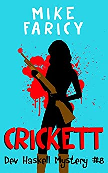 Crickett (Dev Haskell - Private Investigator Book 8) by [Faricy, Mike]