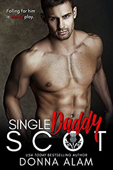 Single Daddy Scot: A Single Dad Romance (Hot Scots Book 4) by [Alam, Donna]