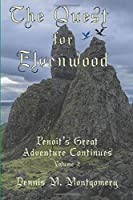 The Quest for Elvenwood: Penoit's Great Adventure Continues Volume 2
