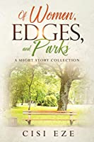 Of Women, Edges, and Parks: A short story collection