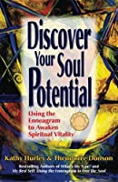 Discover Your Soul Potential: Using the Enneagram to Awaken Spiritual Vitality