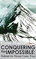 Conquering the Impossible: Making the Dream Come True