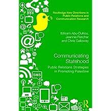 Communicating Statehood: Public Relations Strategies in Promoting Palestine