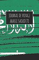 Journal de Voyage Arabie Saoudite: 6x9 Carnet de voyage I Journal de voyage avec instructions, Checklists et Bucketlists, cadeau parfait pour votre séjour à Arabie Saoudite et pour chaque voyageur.