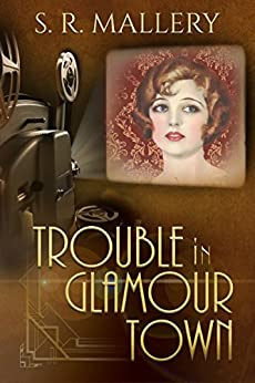 Trouble In Glamour Town by [Mallery, S. R.]