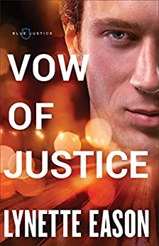 Vow of Justice (Blue Justice Book #4) by [Eason, Lynette]