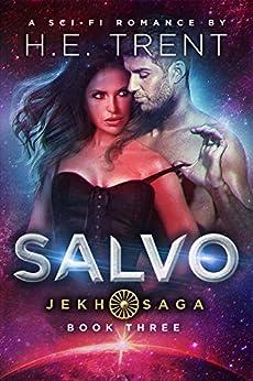 Salvo: A Sci-Fi Romance (The Jekh Saga Book 3) by [Trent, H.E.]