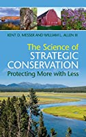 The Science of Strategic Conservation: Protecting More with Less