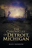 The Chronicles of Detroit, Michigan