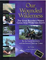 Our Wounded Wilderness: The Great Boundary Waters Canoe Area Storm