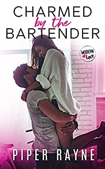 Charmed by the Bartender (Modern Love Book 1) by [Rayne, Piper]