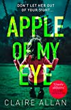 Apple of My Eye: The gripping psychological thriller from the USA Today bestseller (English Edition)