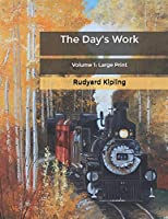 The Day's Work: Volume 1: Large Print