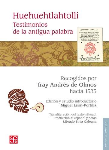 Huehuehtlahtolli. Testimonios de la antigua palabra (Biblioteca Americana) (Spanish Edition)