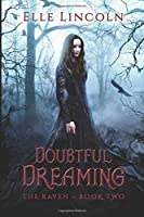 Doubtful Dreaming: A Reverse Harem Paranormal Romance (The Raven)