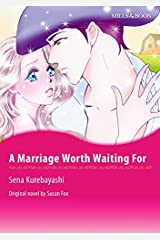 A Marriage Worth Waiting For: Mills & Boon comics Kindle Edition