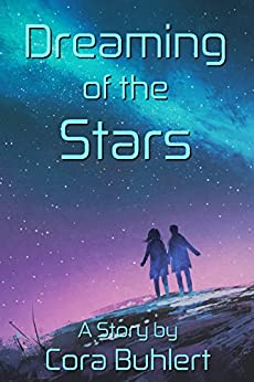 [Buhlert, Cora]のDreaming of the Stars (In Love and War Book 1) (English Edition)
