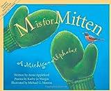 M Is for Mitten: A Michigan Alphabet (Alphabet Books)