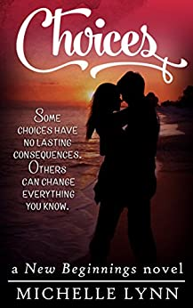 Choices (New Beginnings Book 1) by [Lynn, Michelle]