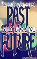 Youth Change Workshops You Can't Make A New Past Inspirational (Poster #577) [並行輸入品]