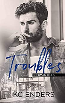 Troubles (Beekman Hills Book 1) by [Enders, K.C.]