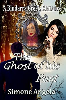 The Ghost of his Past (A Bindarra Creek Romance) by [Angela, Simone]