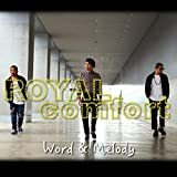 word&melody / ROYALcomfort