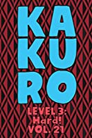 Kakuro Level 3: Hard! Vol. 21: Play Kakuro 16x16 Grid Hard Level Number Based Crossword Puzzle Popular Travel Vacation Games Japanese Mathematical Logic Similar to Sudoku Cross-Sums Math Genius Cross Additions Fun for All Ages Kids to Adult Gifts