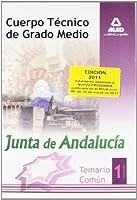 Cuerpo Técnico de Grado Medio de la Junta de Andalucía. Temario Comun. Volumen I
