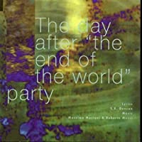 The Day After''the End of...
