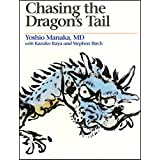 Chasing the Dragon's Tail: The Theory and Practice of Acupuncture in the Work of Yoshio Manaka (Paradigm title)