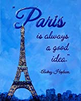 Paris is Always a Good Idea 11x14 inch Print Audrey Hepburn Wall Art Paris Quotes Wall Decor [並行輸入品]