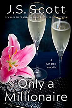 Only a Millionaire (The Sinclairs Book 7) by [Scott, J. S.]